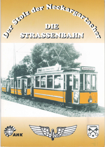 Der Stolz der Neckargartacher - Die Straßenbahn