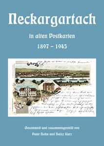Neckargartach in alten Postkarten 1897-1945